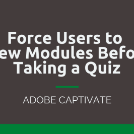 Force Users to View Modules Before Quiz in Adobe Captivate