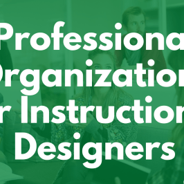 Professional Organizations for Instructional Designers