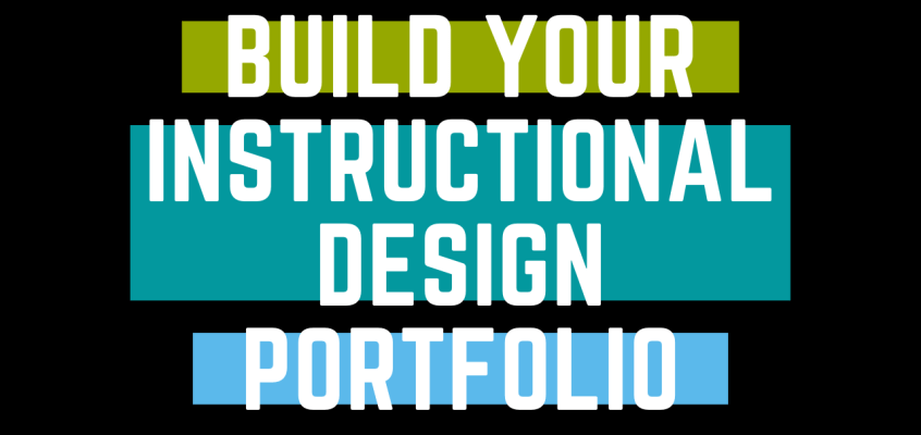 Build Your Instructional Design Portfolio