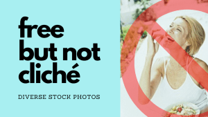 Free But Not Cliche: Diverse Stock Photos