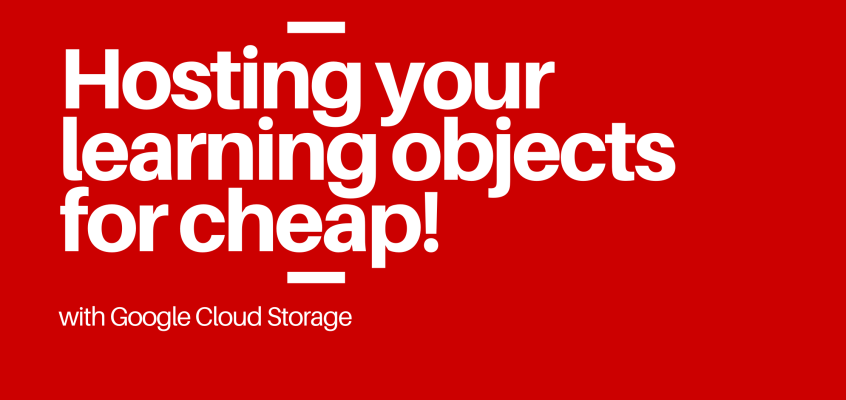 Hosting Your Courses for Pennies with Google Cloud Storage