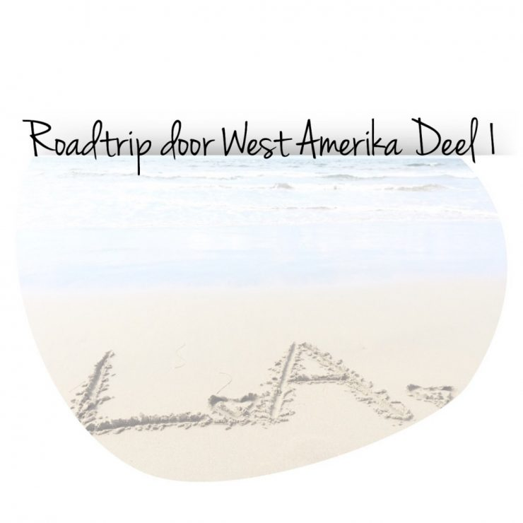 Roadtrip door West Amerika Deel 1
