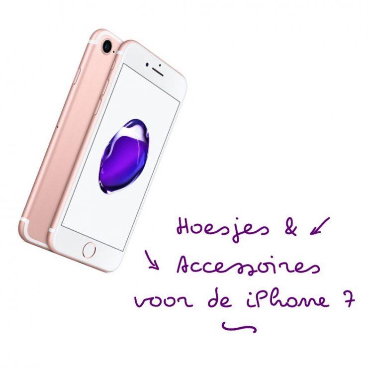 Hoesjes en accessoires voor de iPhone 7