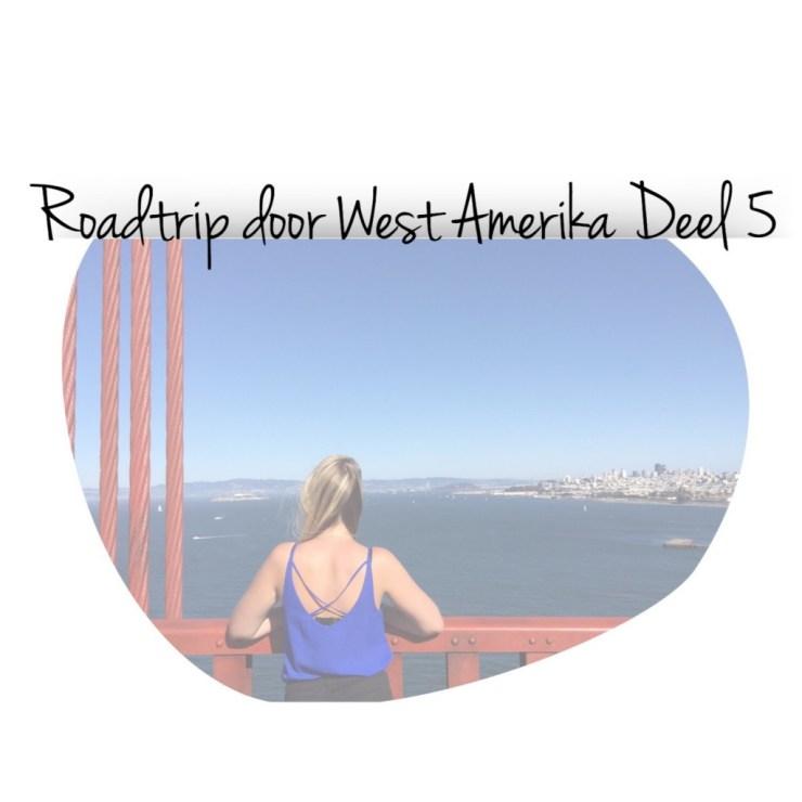 Roadtrip door West Amerika Deel 5