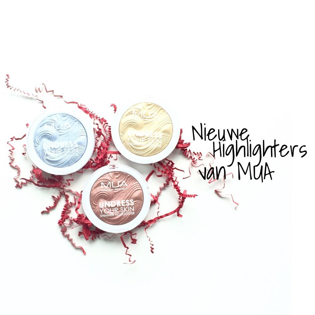 Nieuwe highlighters van MUA