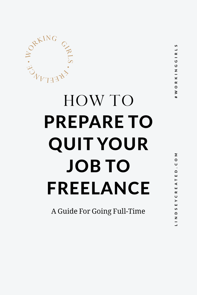 HOW TO PREPARE TO QUIT YOUR JOB TO FREELANCE FULL-TIME