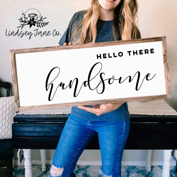Hello There Handsome- Lindsey Jane Co