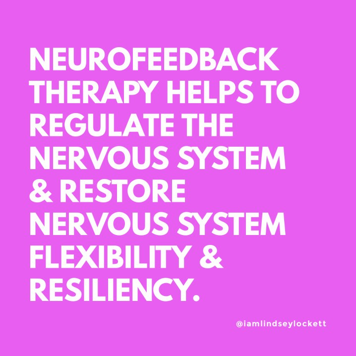 """hot pink square with white text that says """"neurofeedback therapy helps to regulate the nervous system & restores nervous system flexibility & resiliency"""""""