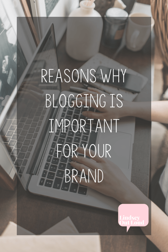 Reasons Why Blogging Is Important For Your Brand