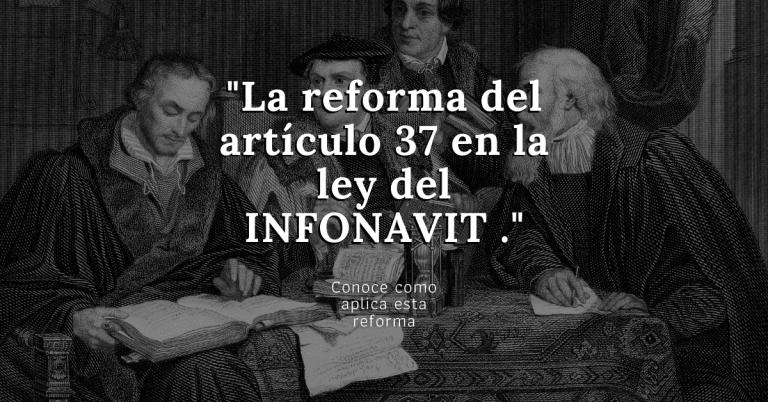 Copia de La reforma del articulo 37 en la ley del INFONAVIT . • Linea 4 de INFONAVIT