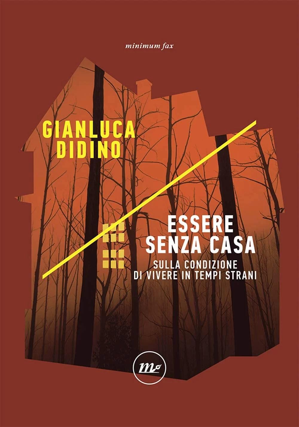 """Gianluca Didino """"Essere senza casa"""":  recensione e intervista all'autore"""