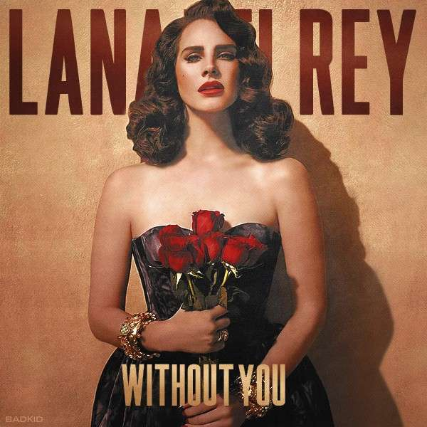 lana del rey without you