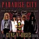 槍與玫瑰 Guns N' Roses – Paradise City 天堂之城