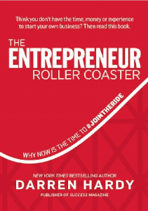 The Entrepreneur Roller Coaster: Why Now Is The Time To #Join The Ride Ebook