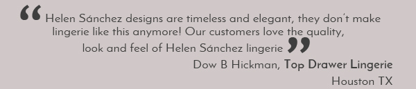 Testimonial on Helen Sanchez lingerie by Top Drawer Lingerie in Texas
