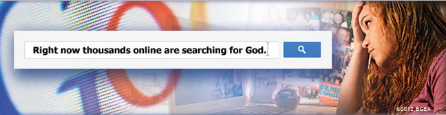 Right now thousands online are searching for God.