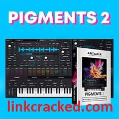 Arturia Pigments VST 2.1.0.1400 Crack With Torrent Free Download (Mac/Win)