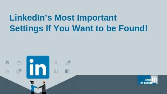 LinkedIn Important Settings