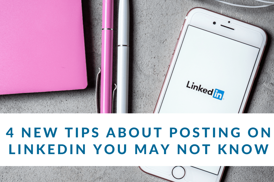4 New Tips About Posting on LinkedIn You May Not Know