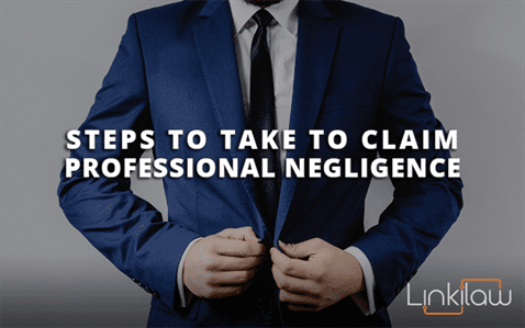 Steps to Take to Claim Professional Negligence