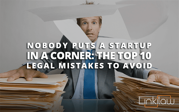 startup legal mistakes to avoid