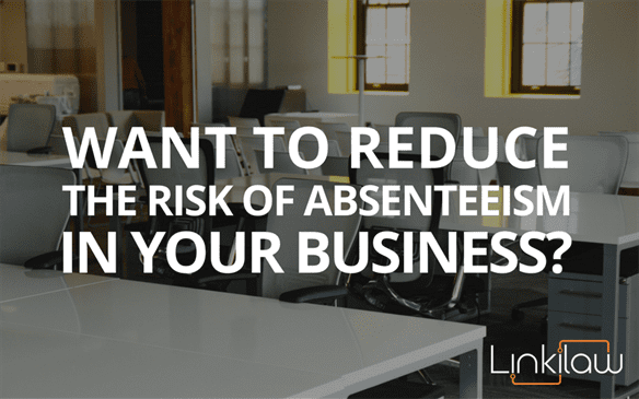 reduce the risk of absenteeism in your business