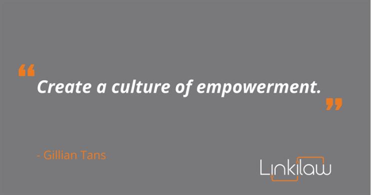 Create a culture of empowerment.