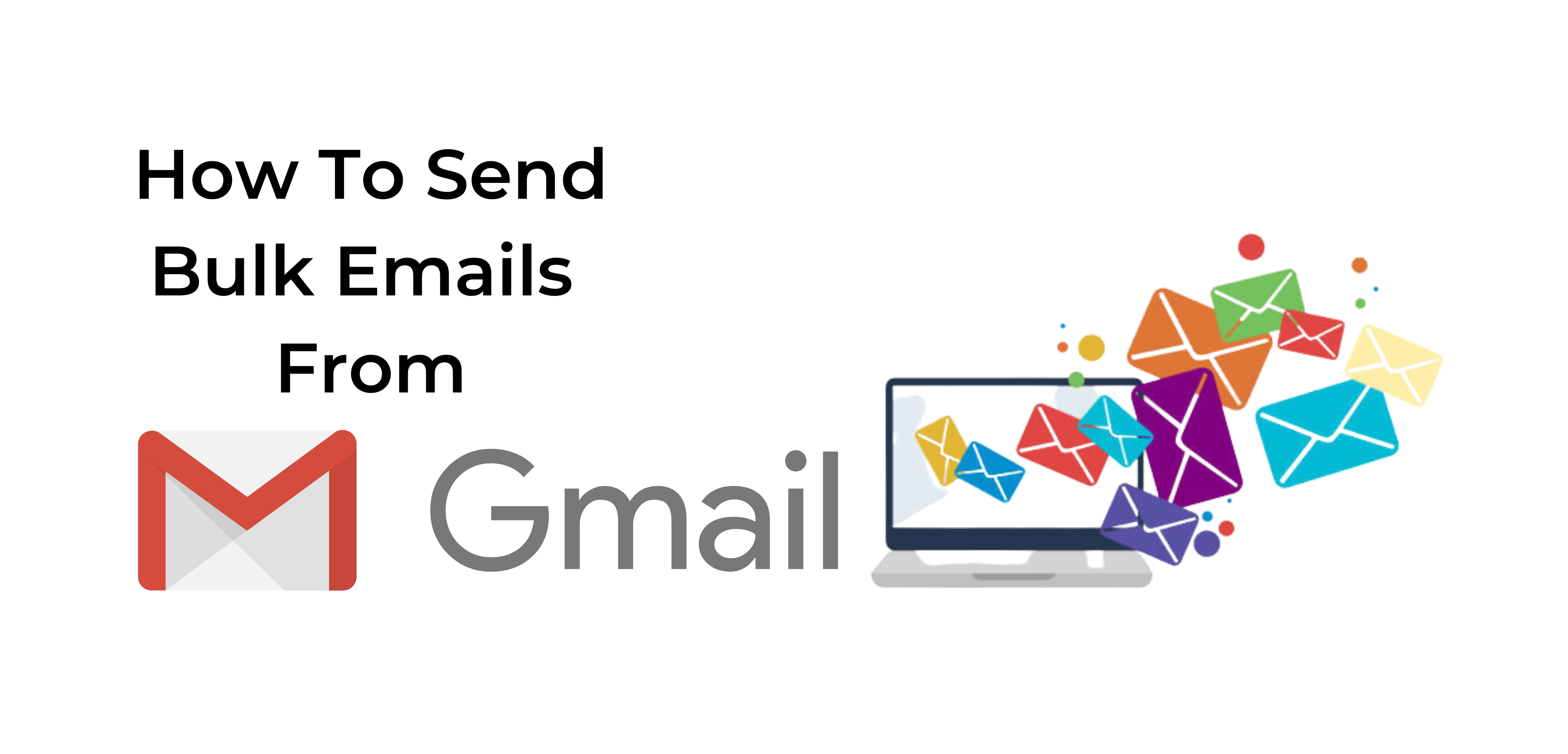 How to Send Bulk Emails from Gmail?