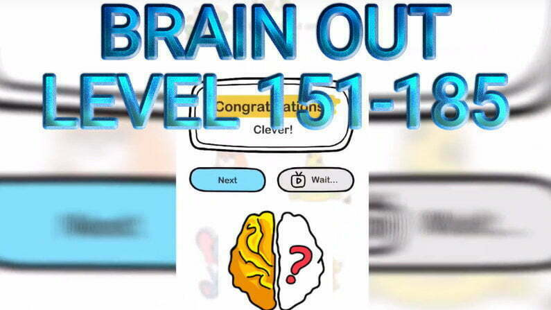 Brain Out Level 151-185 Answers