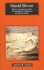 Relatos y poemas para niños extremadamente inteligentes de todas las edades (con textos de Shakespeare), Harold Bloom, Anagrama.