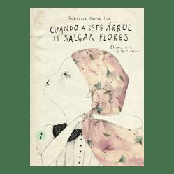 Cuando a este árbol le salgan flores de Patricia Barrón Noé