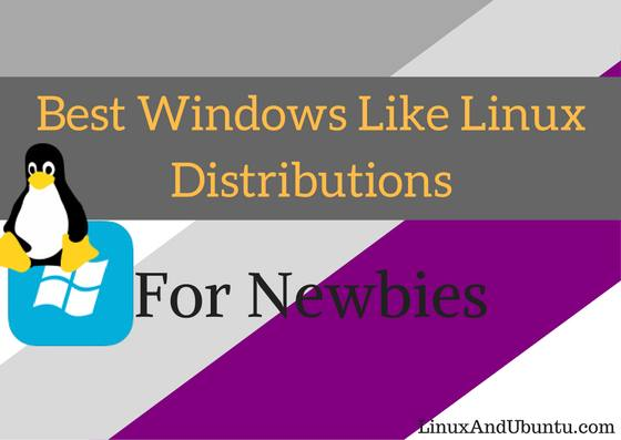 Best Linux For Windows Users 2019 Best Windows Like Linux Distributions For New Linux Users