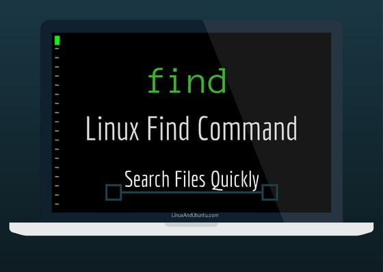 Linux Find Command Everything You Need To Know - LinuxAndUbuntu