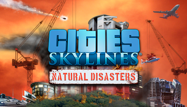 Natural Disasters Cities: Skylines really blows in the new trailer