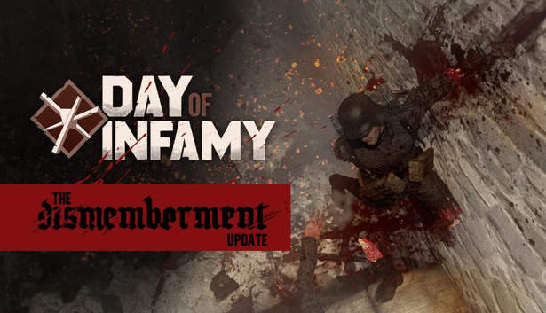 Dismemberment Update for Day of Infamy now on linux mac pc