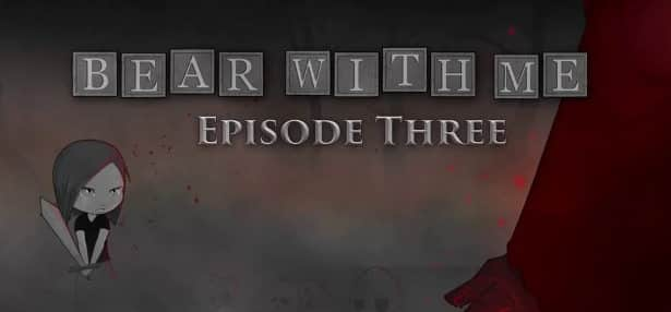 bear with me episode 3 released this week for linux ubuntu mac windows games 2017