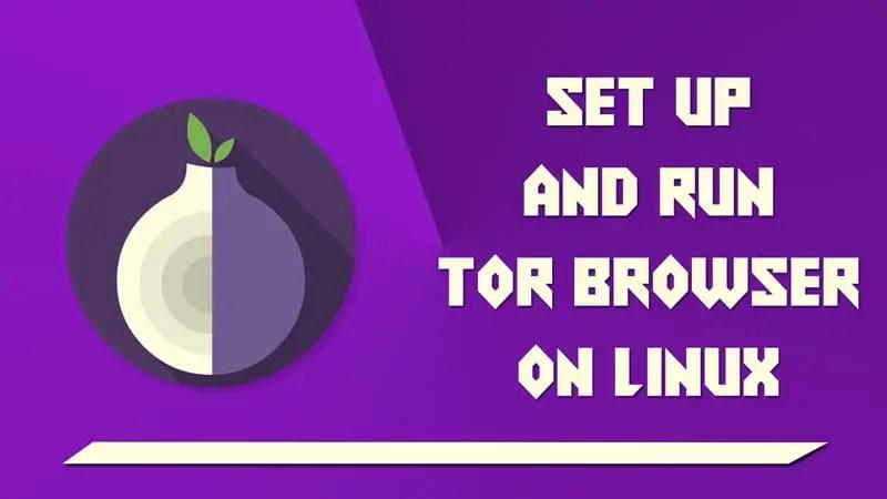 Setup and run tor browser on Linux