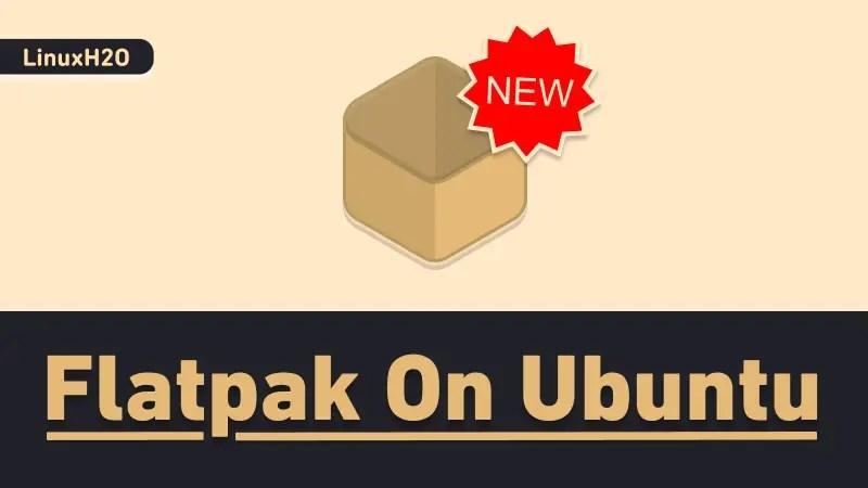 Flatpak install and setup on Ubuntu