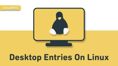 Desktop entried on Linux