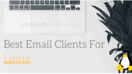 Best Email Clients for Linux and Ubuntu