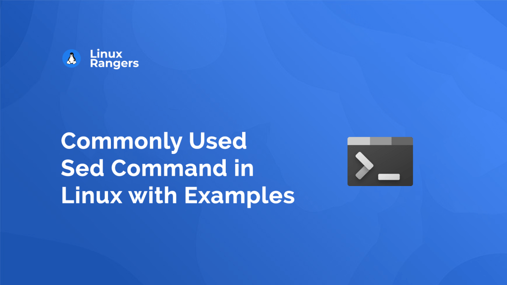 Commonly Used Sed Command in Linux with Examples