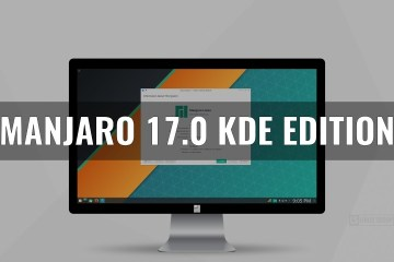 What's New in Manjaro 17.0 KDE Edition