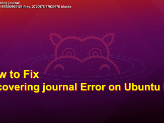 How to Fix recovering journal Error on Ubuntu boot up
