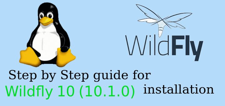 Step by Step guide for Wildfly 10 (10 1 0) installation