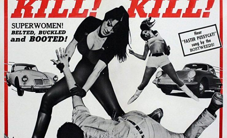 Faster, pussycat! Kill! Kill! (1965, R. Meyer)