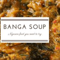 #FoodTime: Banga Soup...