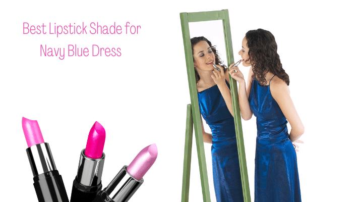 Best Lipstick Shade for Navy Blue Dress