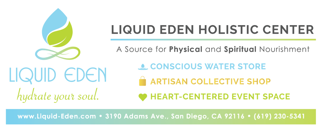 liquid eden holistic center. conscious water store. heart-centered event space. artisan collective shop.