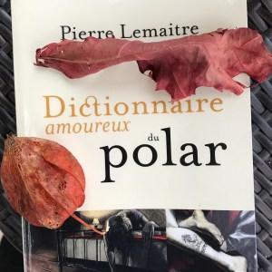 Dictionnaire amoureux du polar - Pierre Lemaître