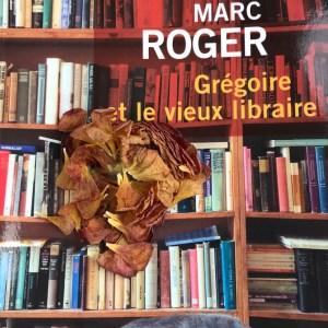 Grégoire et le vieux libraire - Marc Roger